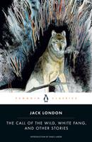 The Call of the Wild, White Fang and Other Stories 0140390014 Book Cover