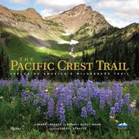 The Pacific Crest Trail: Exploring America's Wilderness Trail 0847849767 Book Cover