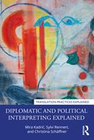 Diplomatic and Political Interpreting Explained 0367409232 Book Cover