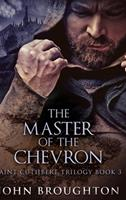 The Master Of The Chevron (Saint Cuthbert Trilogy Book 3) 1034000802 Book Cover