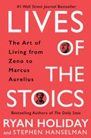 Lives of the Stoics: Lessons on the Art of Living from Zeno to Marcus Aurelius