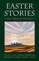 Easter Stories: Classic Tales for the Holy Season 0874865980 Book Cover