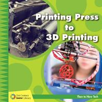 Printing Press to 3D Printing 1534150161 Book Cover