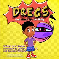 Dregs and Black Eye the Bully (Growing Up Dregs) 1710522062 Book Cover