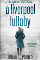 A Liverpool Lullaby: Clear Print Edition 1034642391 Book Cover