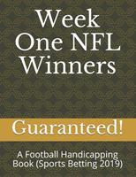Week One NFL Winners: A Football Handicapping Book (Sports Betting 2018) 1982971177 Book Cover