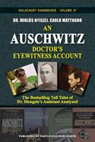 An Auschwitz Doctor's Eyewitness Account: The Tall Tales of Dr. Mengele's Assistant Analyzed 1591482534 Book Cover
