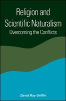 Religion and Scientific Naturalism: Overcoming the Conflicts 079144564X Book Cover