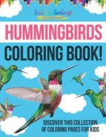 Hummingbirds Coloring Book! Discover This Collection Of Coloring Pages For Kids 1641938080 Book Cover