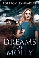 Dreams of Molly: Large Print Edition 1034161695 Book Cover