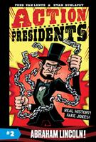 Action Presidents #2: Abraham Lincoln! 006239407X Book Cover