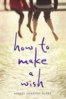 How to Make a Wish 054481519X Book Cover