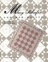 Mary Schafer and Her Quilts 0944311040 Book Cover