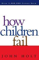 How Children Fail 0201484021 Book Cover