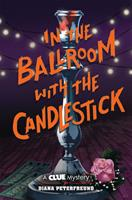 In the Ballroom with the Candlestick 1419739786 Book Cover