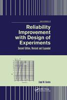 Reliability Improvement with Design of Experiment, Second Edition, (Qrl Quality and Reliability) 0367397390 Book Cover