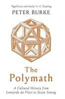 The Polymath: A Cultural History from Leonardo da Vinci to Susan Sontag 0300250029 Book Cover