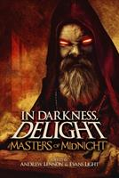 In Darkness, Delight: Masters of Midnight 1792657854 Book Cover