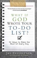 What If God Wrote Your To-Do List?: 52 Ways to Make the Most of Every Day 0736961933 Book Cover