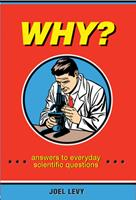 Why? Answers to Everyday Scientific Questions 0982732295 Book Cover