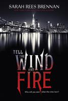 Tell the Wind and Fire 0544938879 Book Cover
