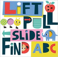 Lift, Pull, Slide, Find ABC 1788439775 Book Cover