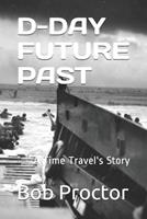 D-Day: A Time Travel's Story 1710010010 Book Cover