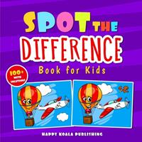 Spot the Difference Book for Kids: Over 100 hilarious illustrations with solutions, the perfect way to improve Observation and Concentration Skills for kids of all ages. 1513674382 Book Cover