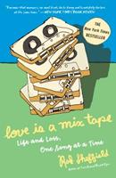 Love Is a Mix Tape: Life and Loss, One Song at a Time 1400083036 Book Cover