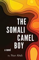 The Somali Camel Boy 1988449871 Book Cover