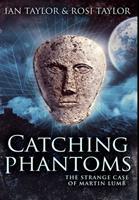 Catching Phantoms: Premium Hardcover Edition 1034249959 Book Cover