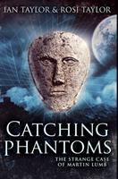 Catching Phantoms: Premium Hardcover Edition 1034249967 Book Cover