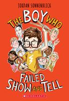 The Boy Who Failed Show and Tell 1338647261 Book Cover