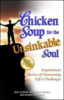 Chicken Soup for the Unsinkable Soul: 101 Stories (Chicken Soup for the Soul) 1558746986 Book Cover