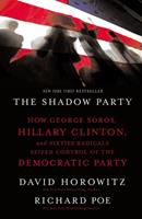 The Shadow Party: How George Soros, Hillary Clinton, and Sixties Radicals Seized Control of the Democratic Party 1595551034 Book Cover