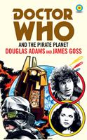 Doctor Who: The Pirate Planet 1849906777 Book Cover