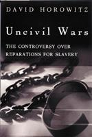 Uncivil Wars: The Controversy over Reparations for Slavery 1893554449 Book Cover