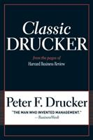 Classic Drucker: Wisdom from Peter Drucker from the Pages of Harvard Business Review 1422125920 Book Cover