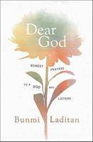 Dear God: Honest Prayers to a God Who Listens