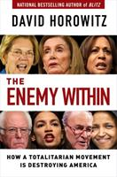 The Enemy Within: How the New Totalitarians are Destroying America 1684510546 Book Cover