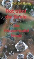 Rot trnt die Seele: die Huserwand hinab 334711499X Book Cover