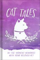 Cat Tales: In-the-Moment Memories with Your Beloved Pet 0736971459 Book Cover