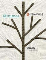 Minimal Quiltmaking 1604601353 Book Cover