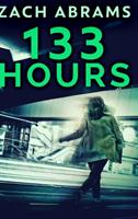133 Hours: Clear Print Hardcover Edition 1034650769 Book Cover