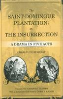The Saint-domingue Plantation; Or, the Insurrection: A Drama in Five Acts 0807133574 Book Cover