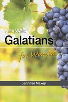 Faith Walk: Galatians for Women 1584275278 Book Cover