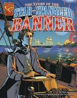 The Story of the Star-Spangled Banner (Graphic History) 0736854932 Book Cover