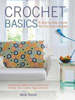 Crochet Basics: A Step-by-Step Course for First-Time Stitchers 1782491503 Book Cover