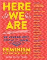Here We Are: Feminism for the Real World 1616205865 Book Cover