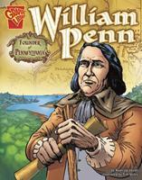 William Penn: Founder of Pennsylvania (Graphic Biographies series) (Graphic Biographies) 0736896651 Book Cover